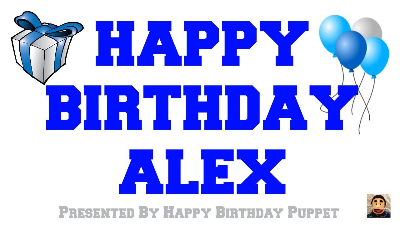 Happy Birthday Alex Best Happy Birthday Song Ever Youtube