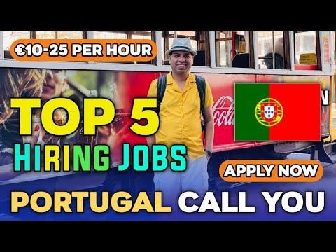 PORTUGAL Jobs for Non-EU Workers | Apply Now | TOP 5 PORTUGAL HIRING JOBS FOR Non-EU Workers |