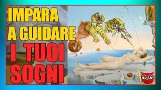 SOGNI - Come Guidare I Sogni + 7 Cose Che Non Sai!