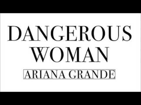 Ariana grande - DANGEROUS WOMEN
