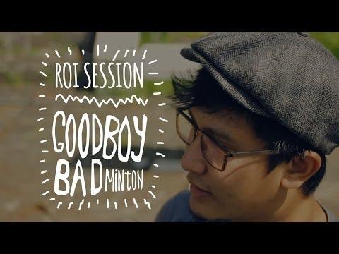 #ROIsession Episode 3 - Goodboy Badminton