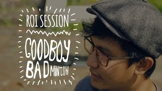 #ROIsession Episode 3 - Goodboy Badminton