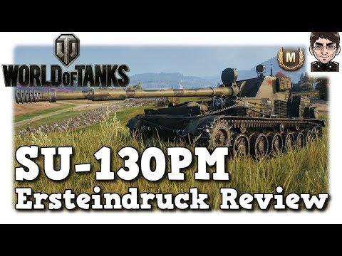 World of Tanks - SU-130PM, Ohares Review / Ersteindruck  [deutsch]