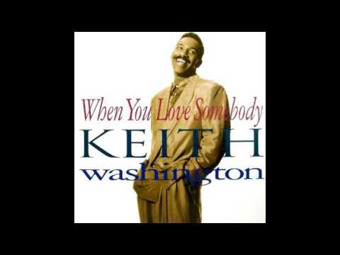 Keith Washington - When Love You Somebody (7