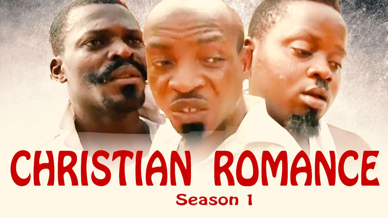 Christian  Romance season 1    -  2016 Latest Nigerian  Nollywood Movie