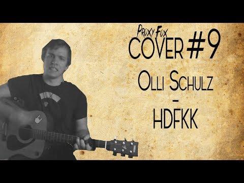 Olli Schulz - HDFKK - Proxy Fox Cover [Akustik]