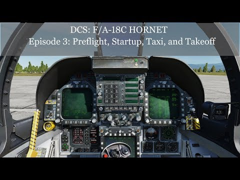 DCS: F/A-18C Hornet, Episode 3: Preflight, Startup, Taxi and Takeoff