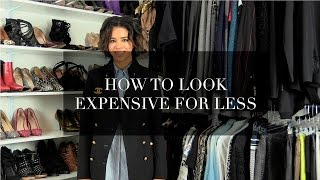 How To Look Expensive For Less