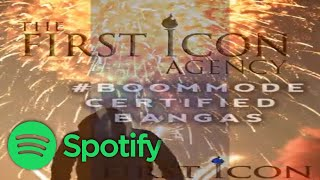 #BOOMMODE CERTIFIED BANGAS - FIRST ICON SPOTIFY PLAYLISTS