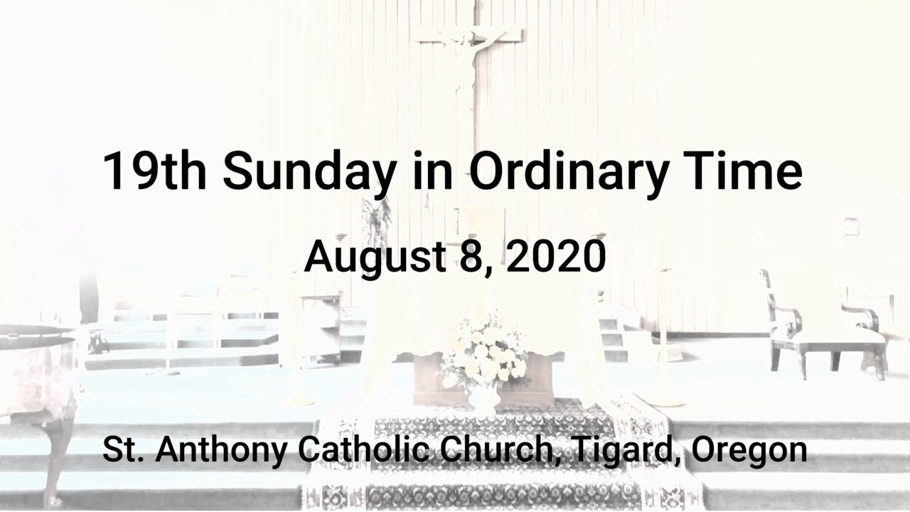 19th Sunday in Ordinary Time_Live Stream_August 8/9, 2020