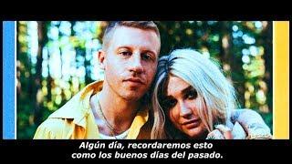 Macklemore ft. Kesha - Good Old Days (Subtitulada en Español)