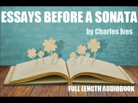 ESSAYS BEFORE A SONATA, by Charles Ives - FULL LENGTH AUDIOBOOK