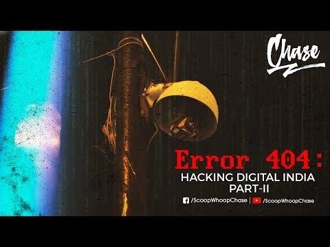 Error 404: Hacking Digital India (Part 2)| CHASE