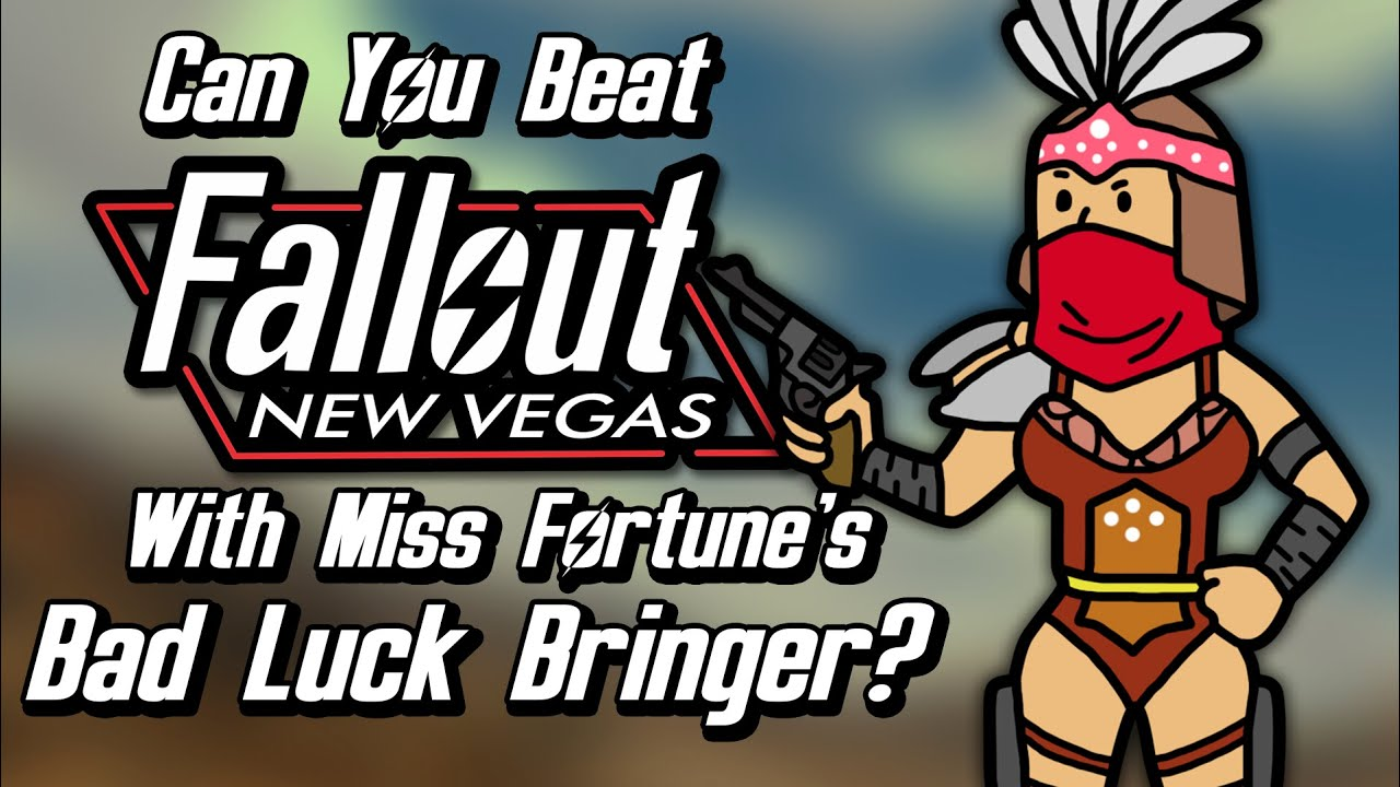 Can You Beat Fallout: New Vegas With Only Miss Fortune's Bad Luck Bringer?