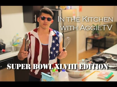 In the Kitchen with AggieTV Superbowl XLVIII Edition