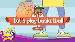 [Suggestion] Let's play basketball. - Educational Rap for Kids - English song with lyrics