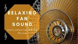RELAXING FAN SOUND - Sleep, Study, Relax (Instrumental White Noise)