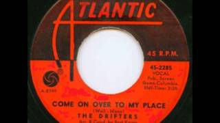 The Drifters .  Come on over to my place.  1965.