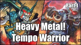 [Hearthstone] Heavy Metal! Tempo Warrior (Part 1)