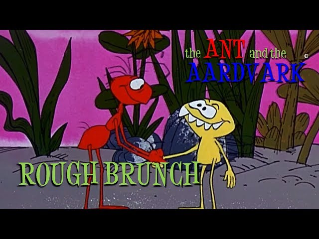 The Ant and the Aardvark in Rough Brunch