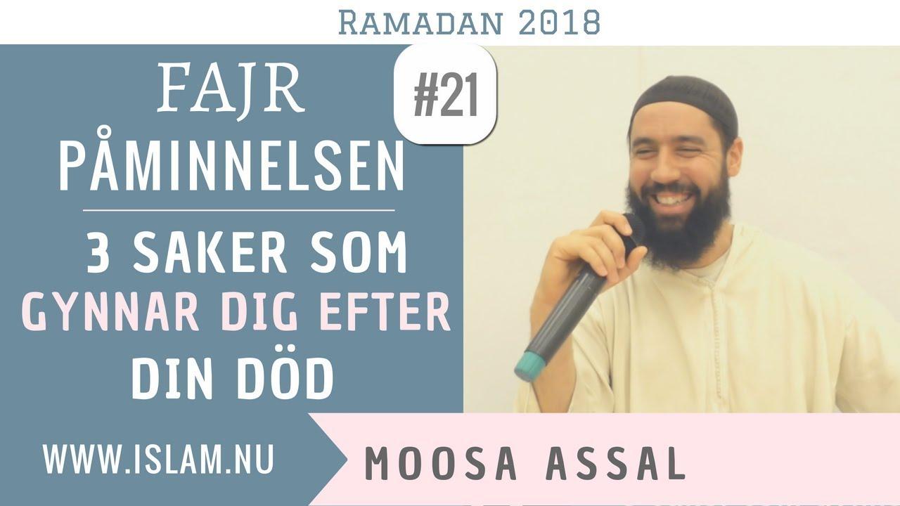 Fajr Påminnelse #21   3 saker som gynnar dig efter din död   Moosa Assal