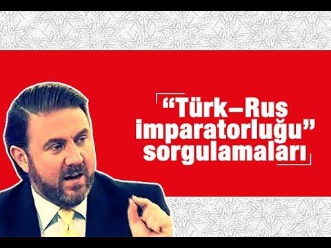 """Yiğit BULUT   """"Türk Rus imparatorluğu"""" sorgulamaları…"""