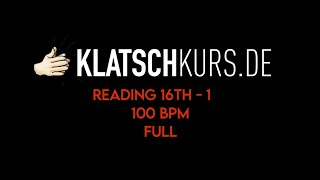 Reading 16th 1, 100bpm, Full - Klatschkurs - Rhythm Reading - by Kristof Hinz