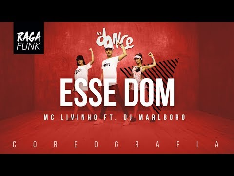 Esse Dom  - MC Livinho ft. DJ Marlboro   FitDance TV (Coreografia) Dance Video