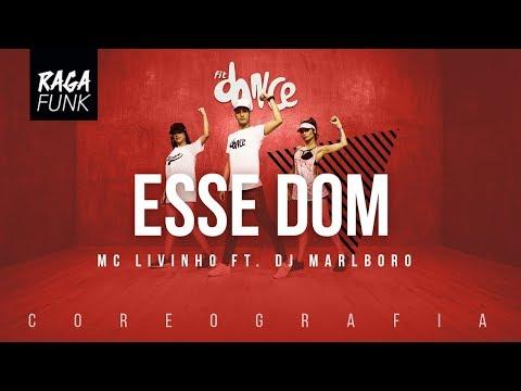 Esse Dom  - MC Livinho ft. DJ Marlboro | FitDance TV (Coreografia) Dance Video