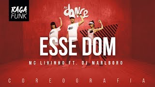 Esse Dom  - MC Livinho ft. DJ Marlboro | FitDance TV (Coreografia) Dance Video