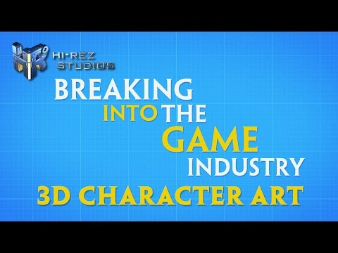 Breaking into the Game Industry: 3D Character Art