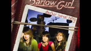 Barlow Girl - I Need You to Love Me(Acoustic Version)