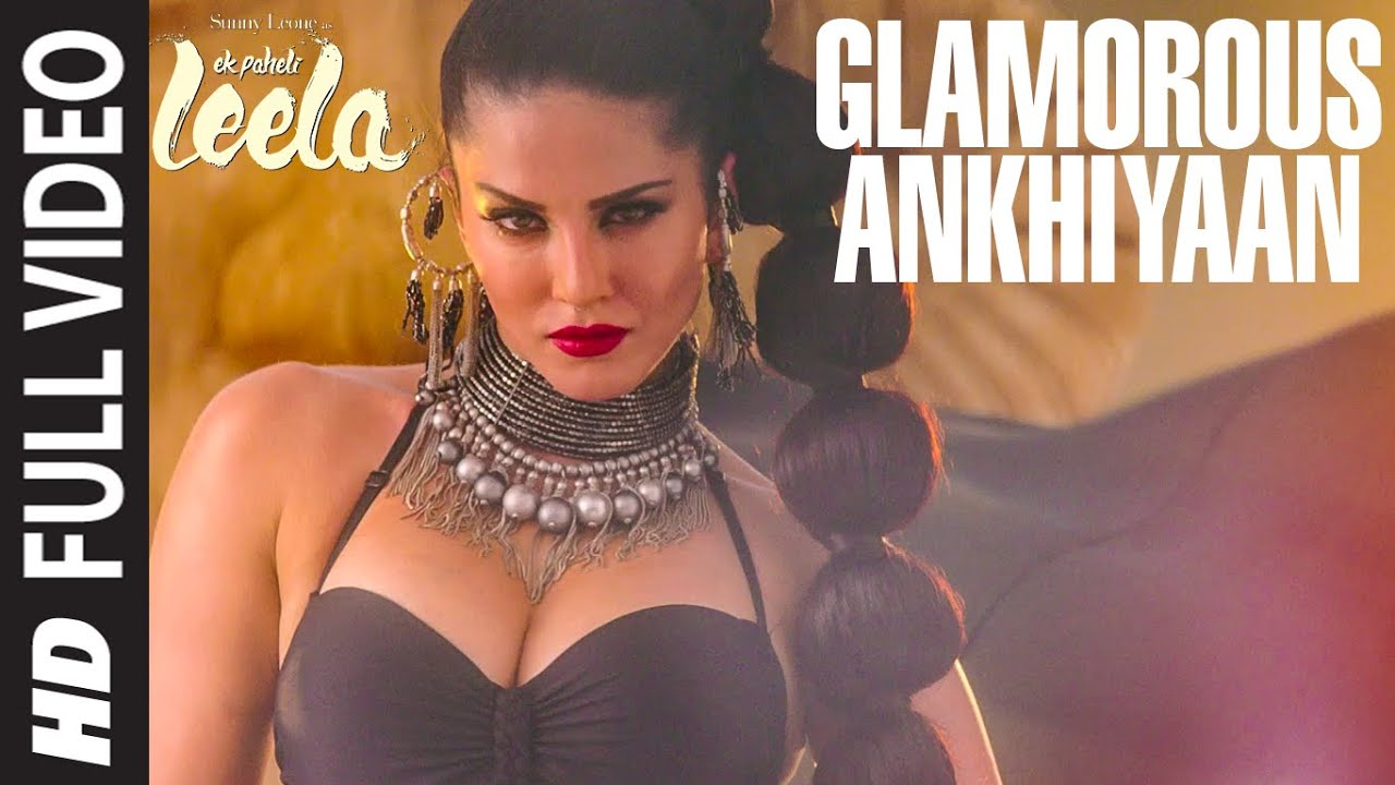 Glamorous Ankhiyaan' FULL VIDEO Song | Sunny Leone | Meet Bros Anjjan ...