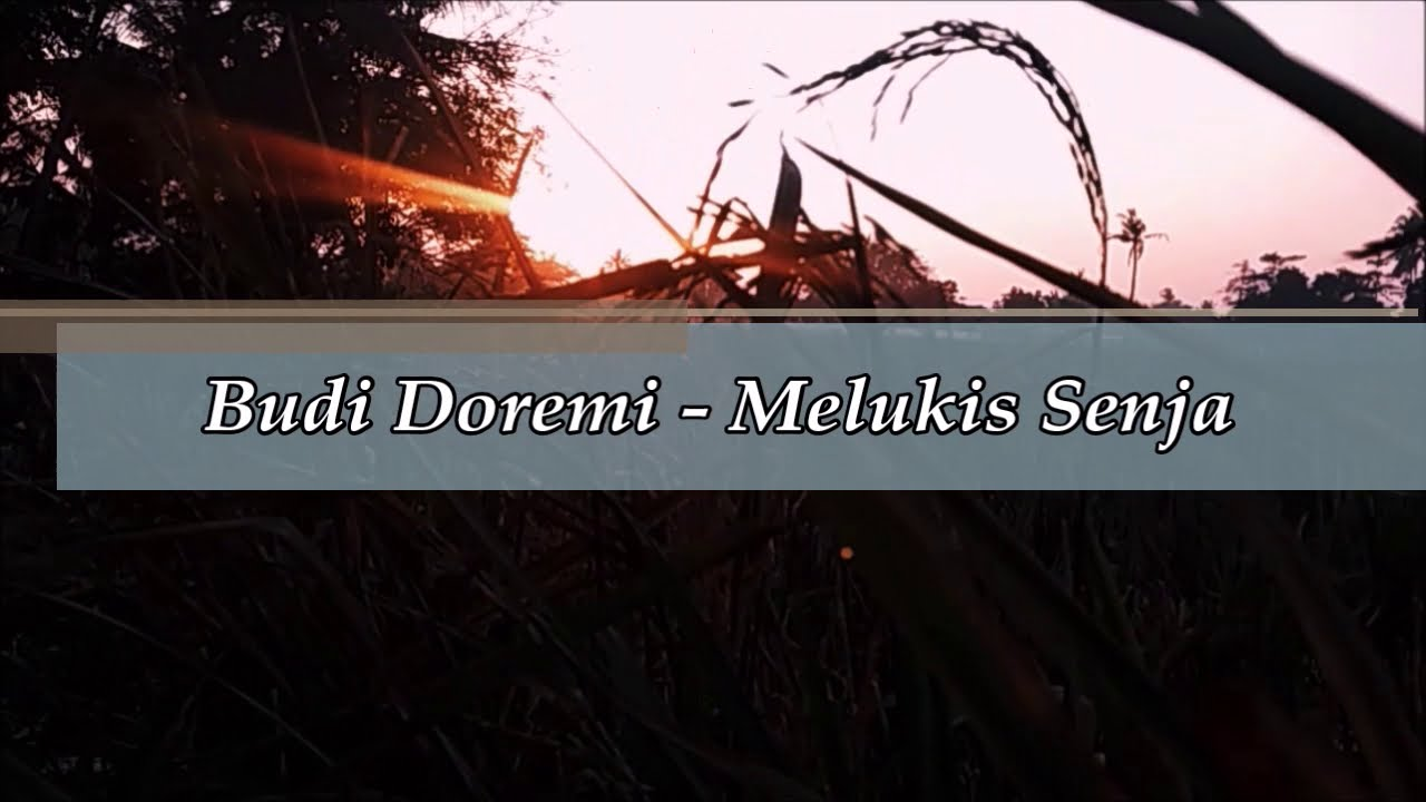 budi doremi melukis senja lirik video youtube