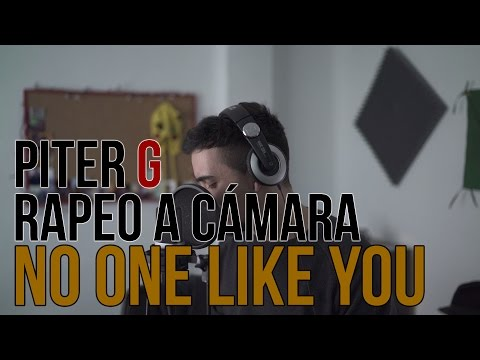 PITER-G | NO ONE LIKE YOU (RAPEO A CçMARA)