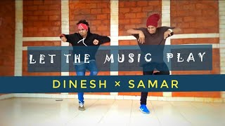 LET THE MUSIC PLAY | DANCE CHOREOGRAPHY | FIRE DANCE CREW |