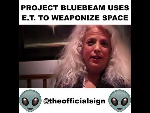 Project Bluebeam - The Final Card Will Be To Build Space Based Weapons Against Aliens