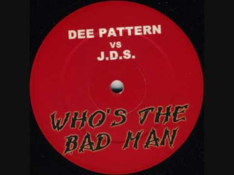Who's the bad man -Dee Patern Vs JDS
