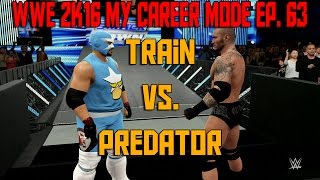 WWE 2K16 My Career Mode | Ep. 63 | Train vs Predator (WWE MyCareer Gameplay XBOX ONE / PS4 Part 63)