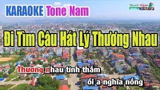 Đi Tìm Câu Hát Lý Thương Nhau Karaoke | Tone Nam | Nhạc Sống Thanh Ngân
