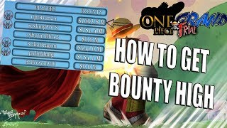 HOW TO GET BOUNTY HIGH   One Piece Grand Trial   ROBLOX