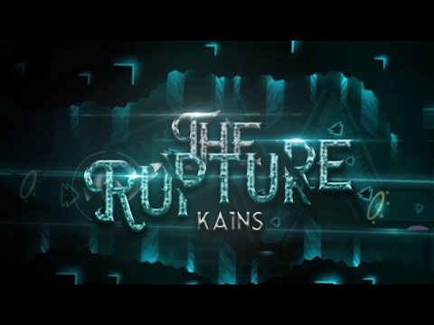 THE RUPTURE VERIFIED! [EXTREME DEMON] By Kains | Geometry Dash