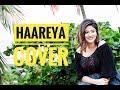 Haareya - Cover | Female version | Arijit Singh | Shanice shrestha