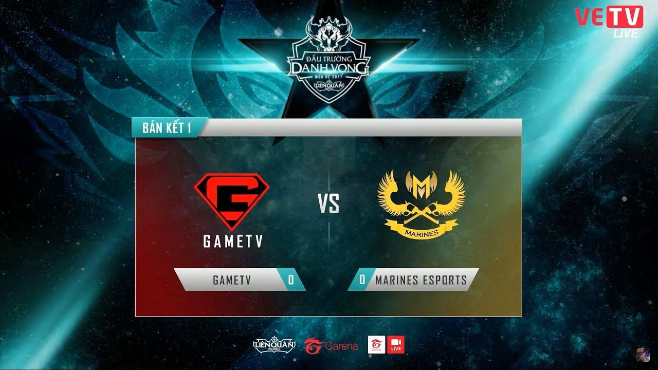 MARINES ESPORTS – GAMETV Ván 1 – Vòng Chung Kết- Đấu Trường Danh Vọng Mùa Hè 2017 [02.07.2017]