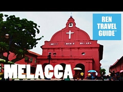 Melaka (Malaysia)- Ren Travel Guide Travel Video