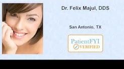 Best Dentists in  SAN ANTONIO, TX : PatientFYI -- Verified (DR. FELIX MAJUL)