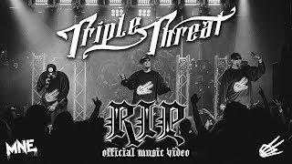 Смотреть клип Triple Threat - R.I.P.