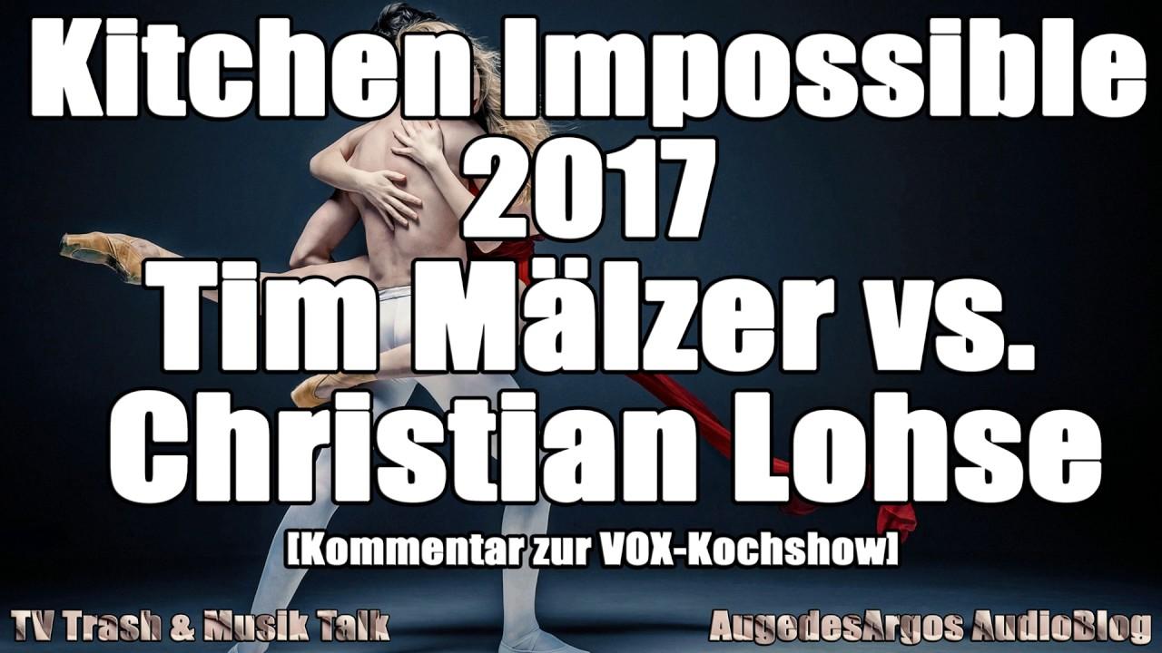 Kitchen Impossible 2017 - Tim Mälzer vs. Christian Lohse ... | {Kochshow vox 99}