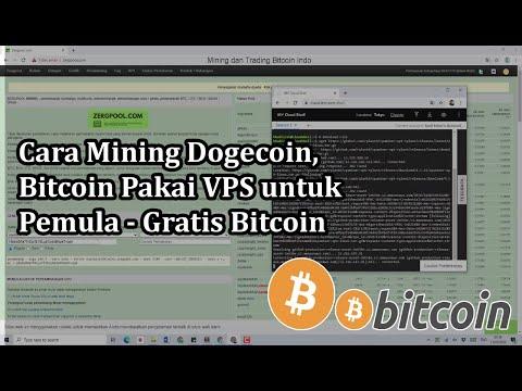 Cara Mining Dogecoin, Bitcoin, LTC  Pakai VPS Untuk Pemula - Gratis Bitcoin