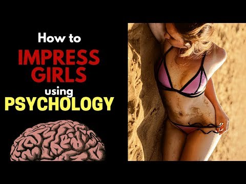 How to Impress a Girl - 3 Powerful Psychological Tricks